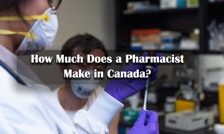 How Much Does a Pharmacist Make in Canada?