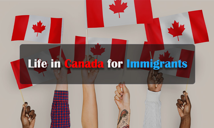 Life in Canada for Immigrants