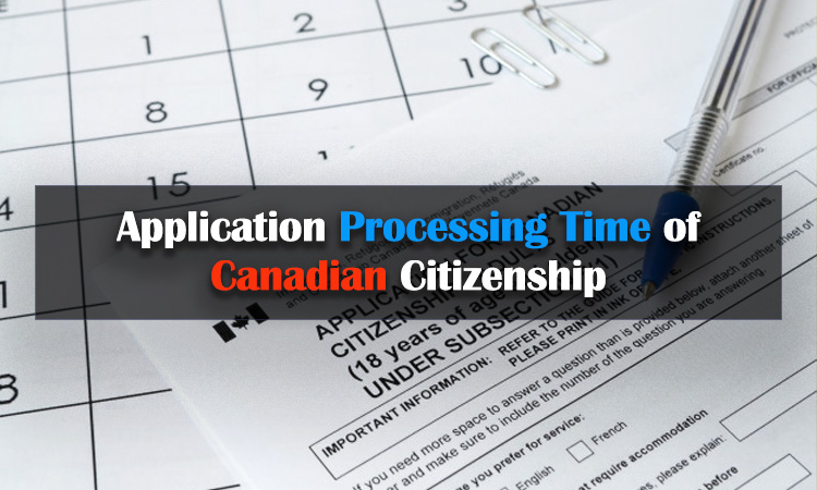Canadian Citizenship: Application Processing Time