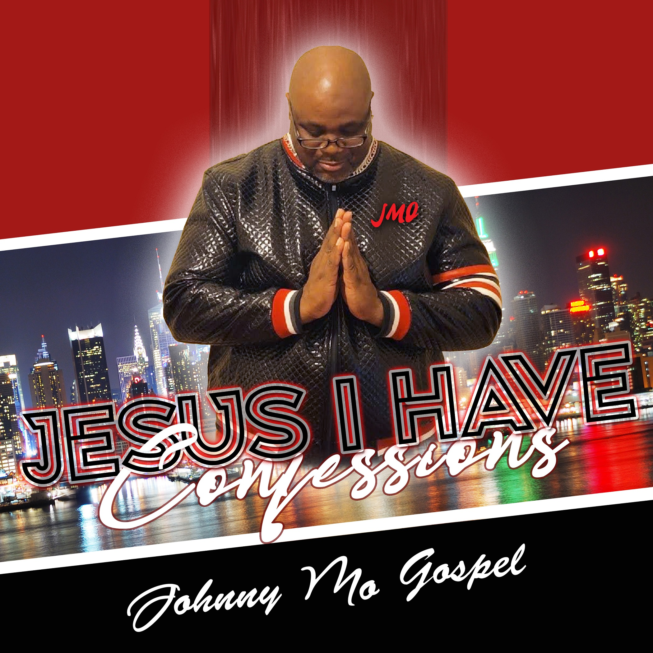 """Asking For Forgiveness And Redemption On The Path To Improving His Relationship With God: Johnny Mo Gospel Releases New 14 Song Digital Gospel/ Christian CD Project """"Jesus I Have Confessions"""""""