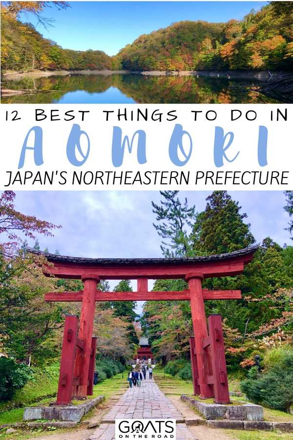 """""""12 Best Things To Do in Aomori Japan's Northeastern Prefecture"""