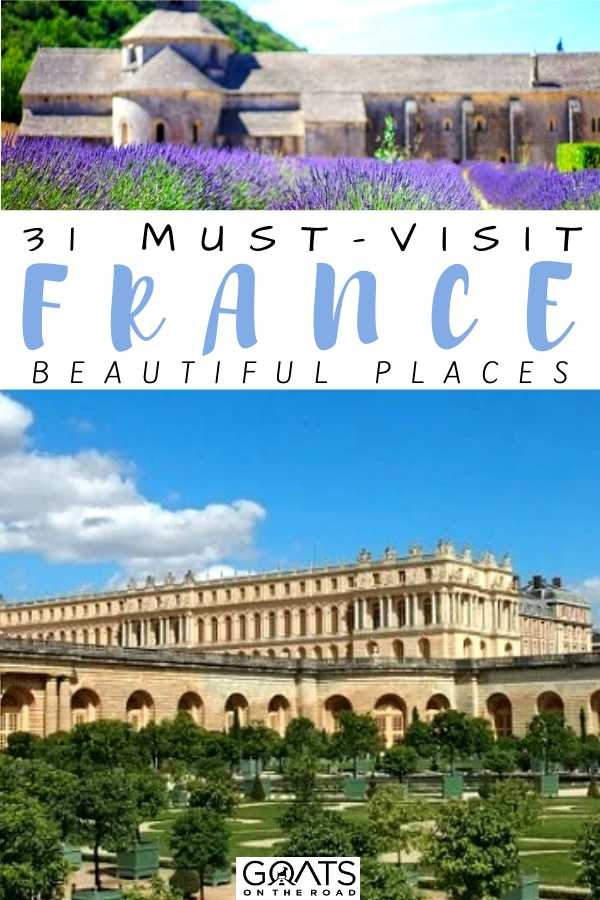 """""""31 Must-Visit France Beautiful Places"""