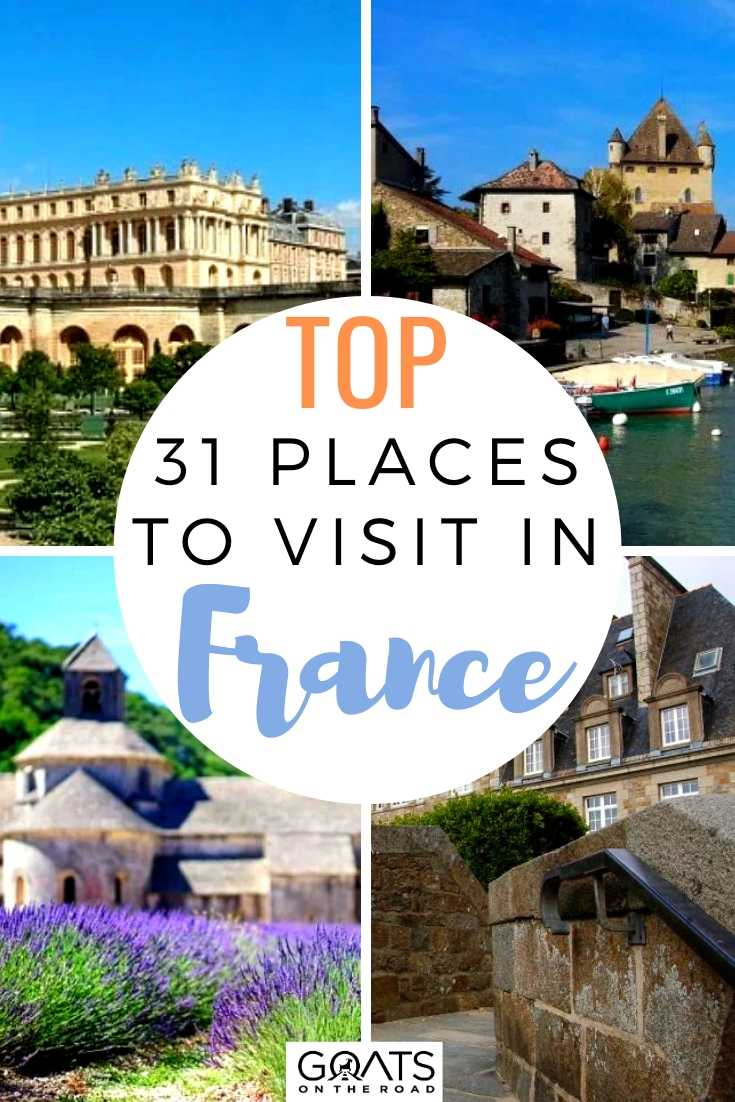 Top 31 Places to Visit in France