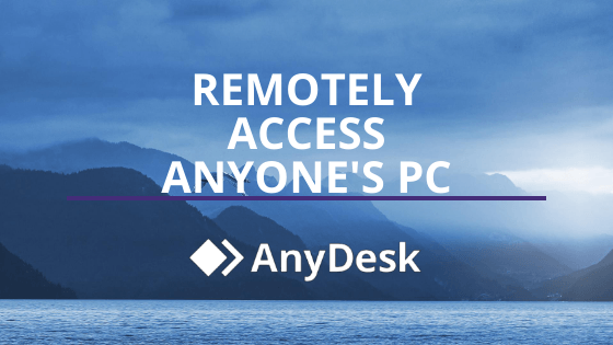 Remotely Access PC - Anydesk