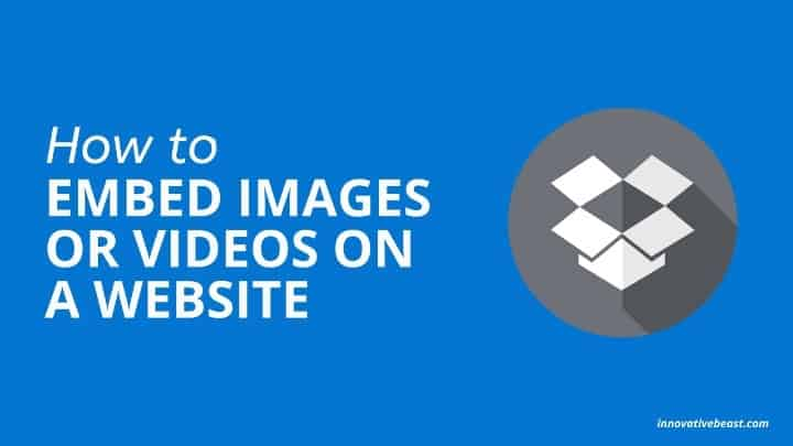 Embed Dropbox Images and Videos on Website