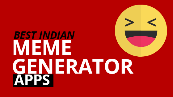 Indian Meme Generator Apps