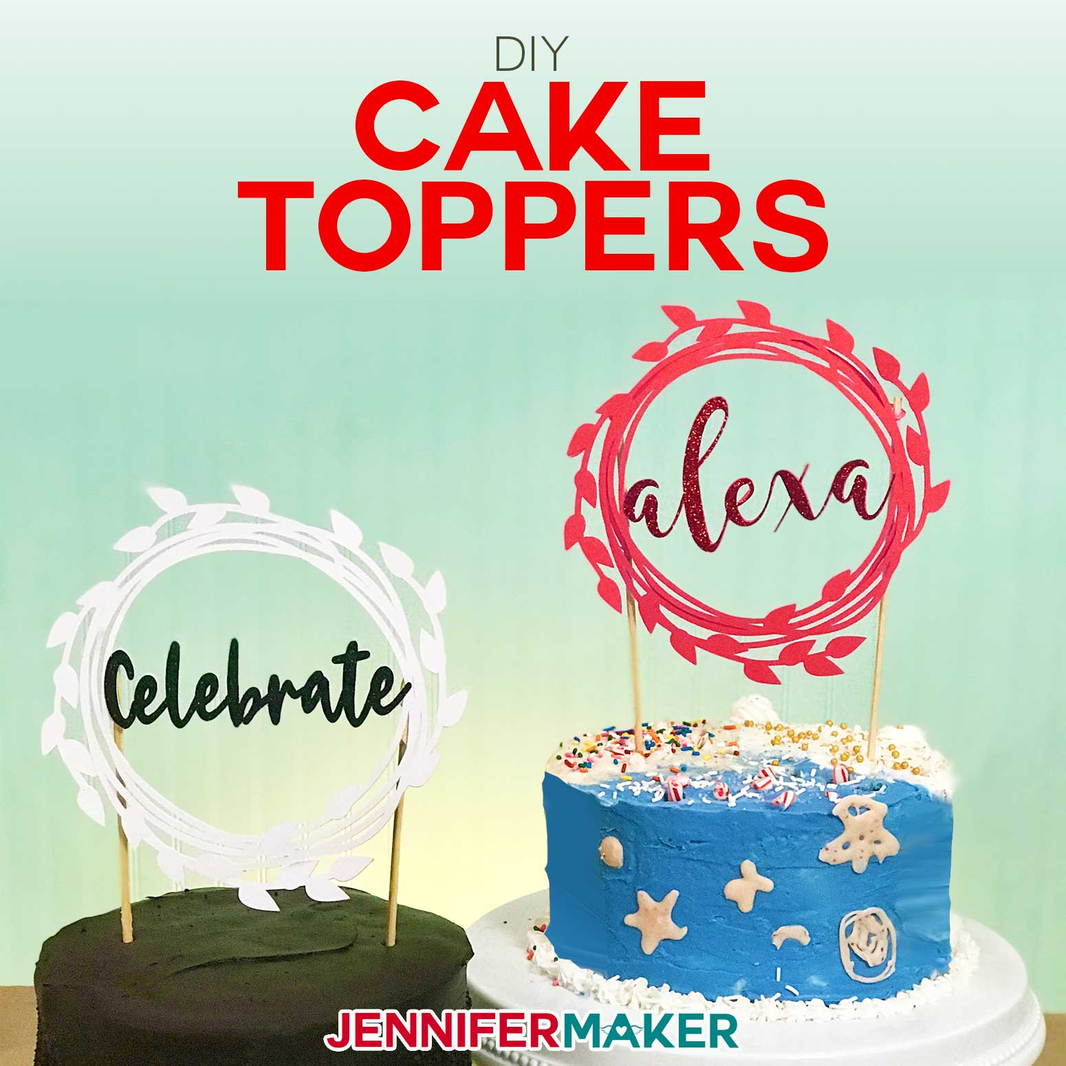 Diy Cake Toppers For Birthday Weddings Customize Your Own Jennifer Maker