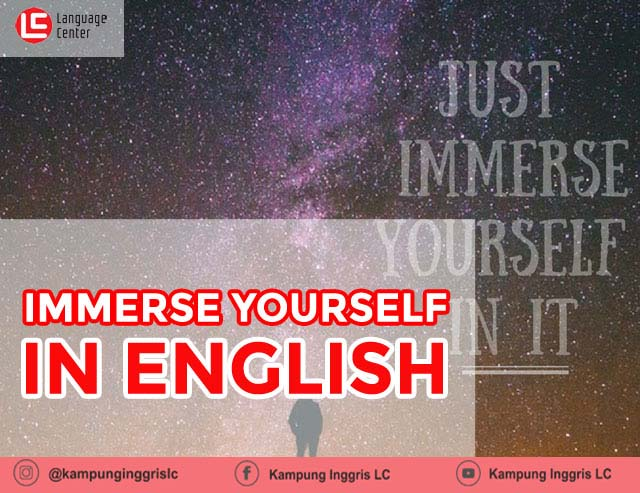 immerse yourself in english