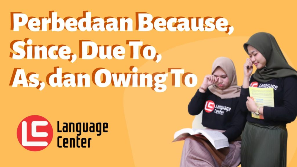 Perbedaan Because, Since, Due To, As, dan Owing To