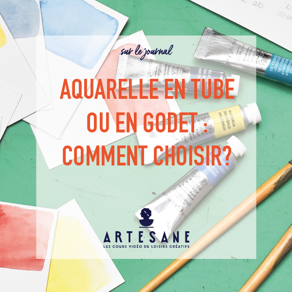 Aquarelle En Tube Ou En Godet Comment Choisir Artesane