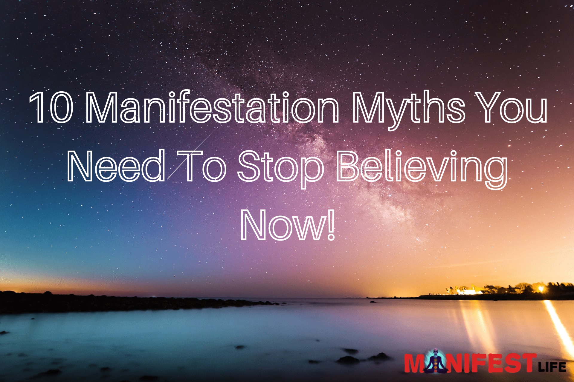 10 Manifestation Myths You Need To Stop Believing Now!