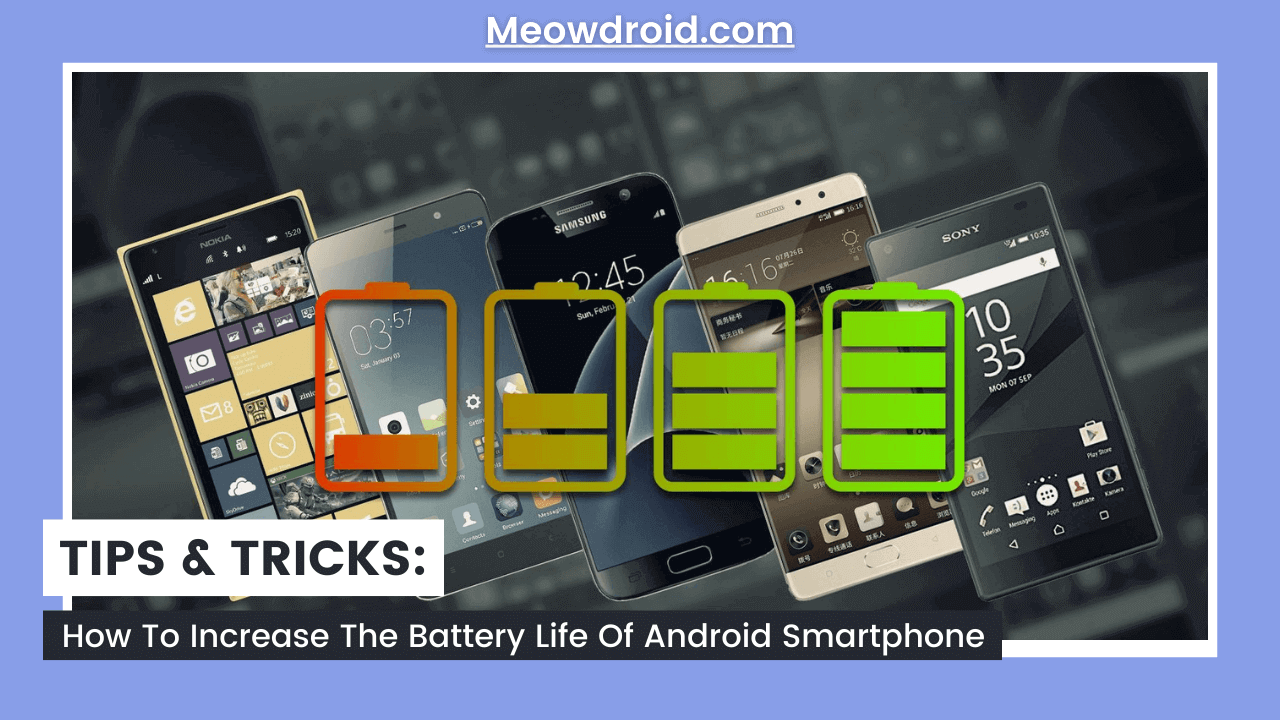 Increase Battery Life Of Android Smartphone