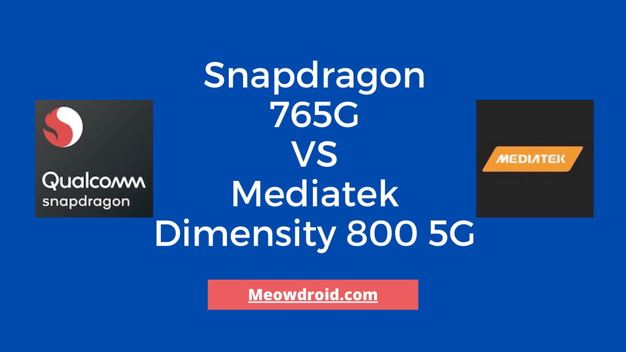Snapdragon 765G VS Mediatek Dimensity 800 5G
