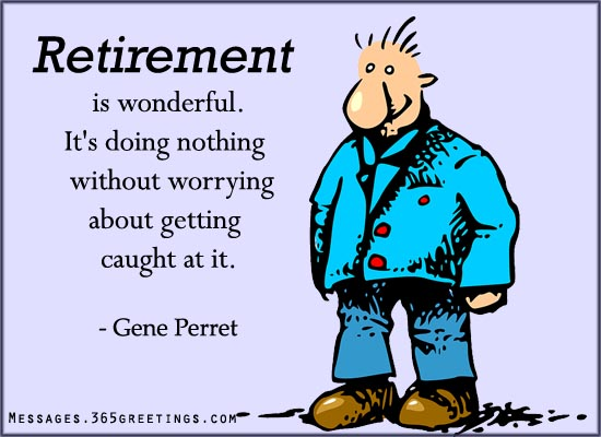 Funny Retirement Quotes Sayings And Wishes 365greetings Com
