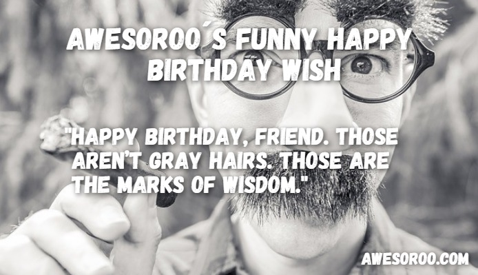 Funny Birthday Wishes For A Guy Friend