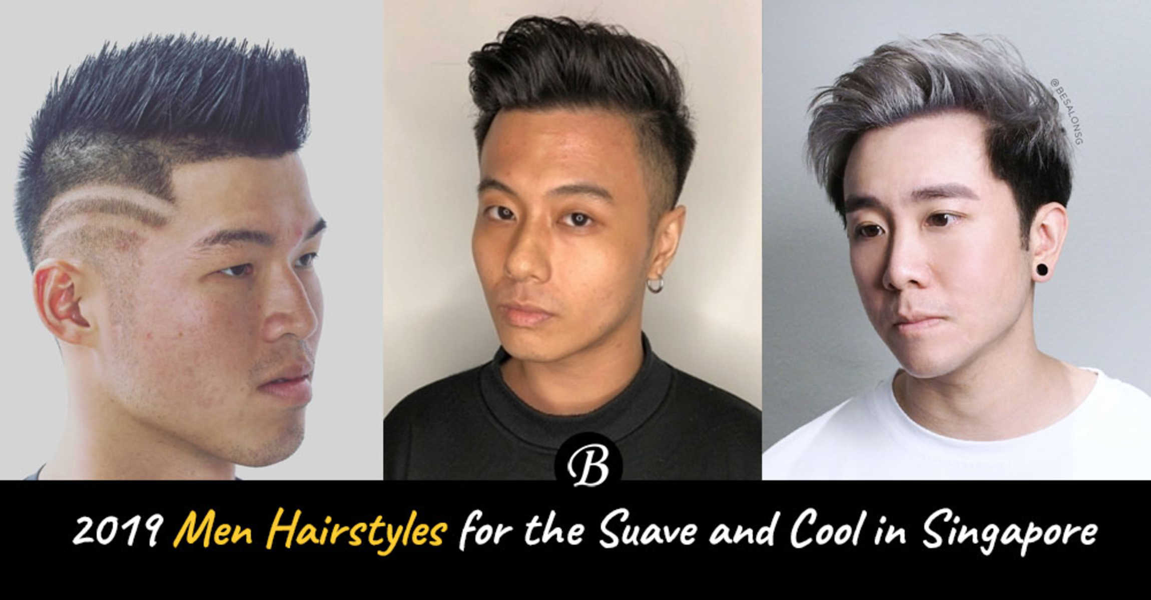 To find the right hairstyles for your face shape, it's important to know your shape in the first p. 2019 Trending Men S Hairstyles For The Suave And Cool In Singapore
