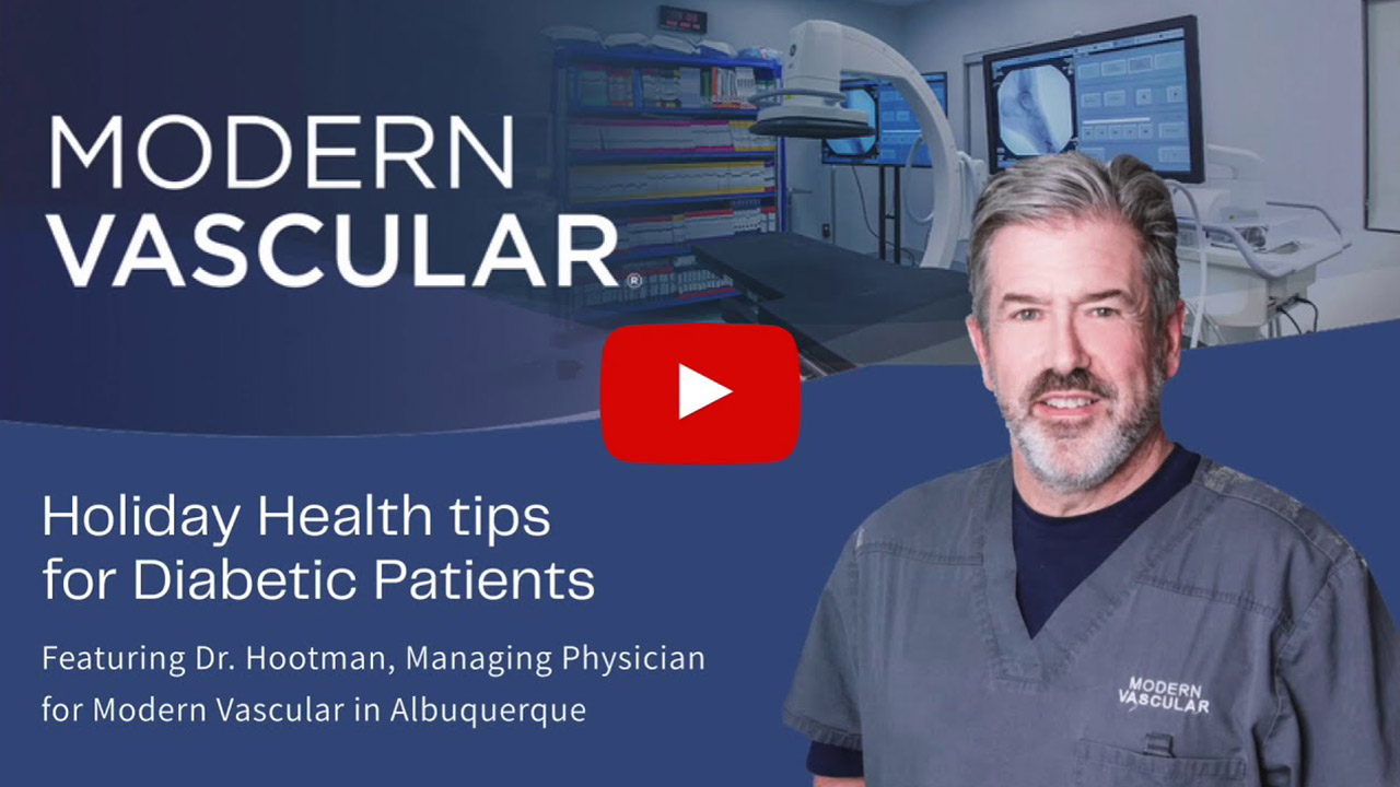 Holiday Health Tips for Diabetic Patients w/ Dr. Kent Hootman of Modern Vascular Albuqerque