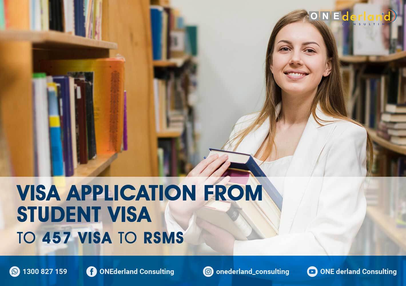 Visa Application from Student Visa to 457 Visa to RSMS