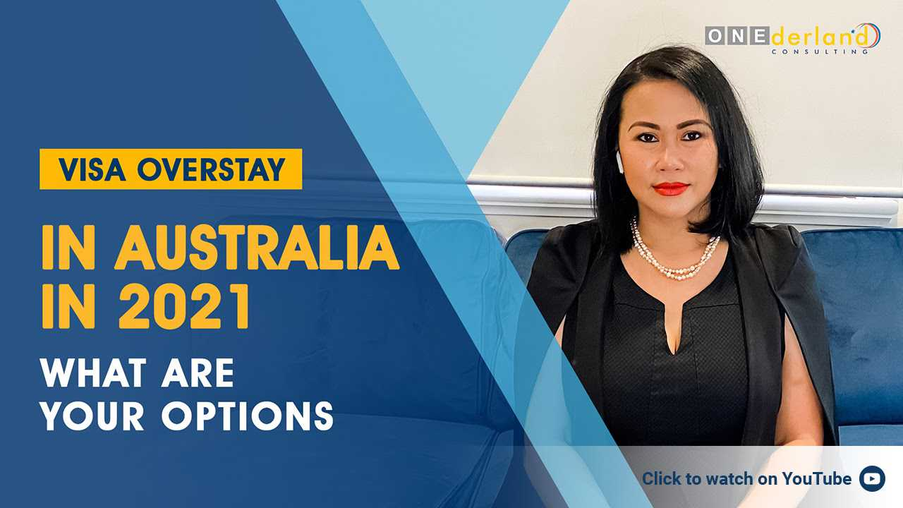 Visa Overstay In Australia in 2021 What are your options