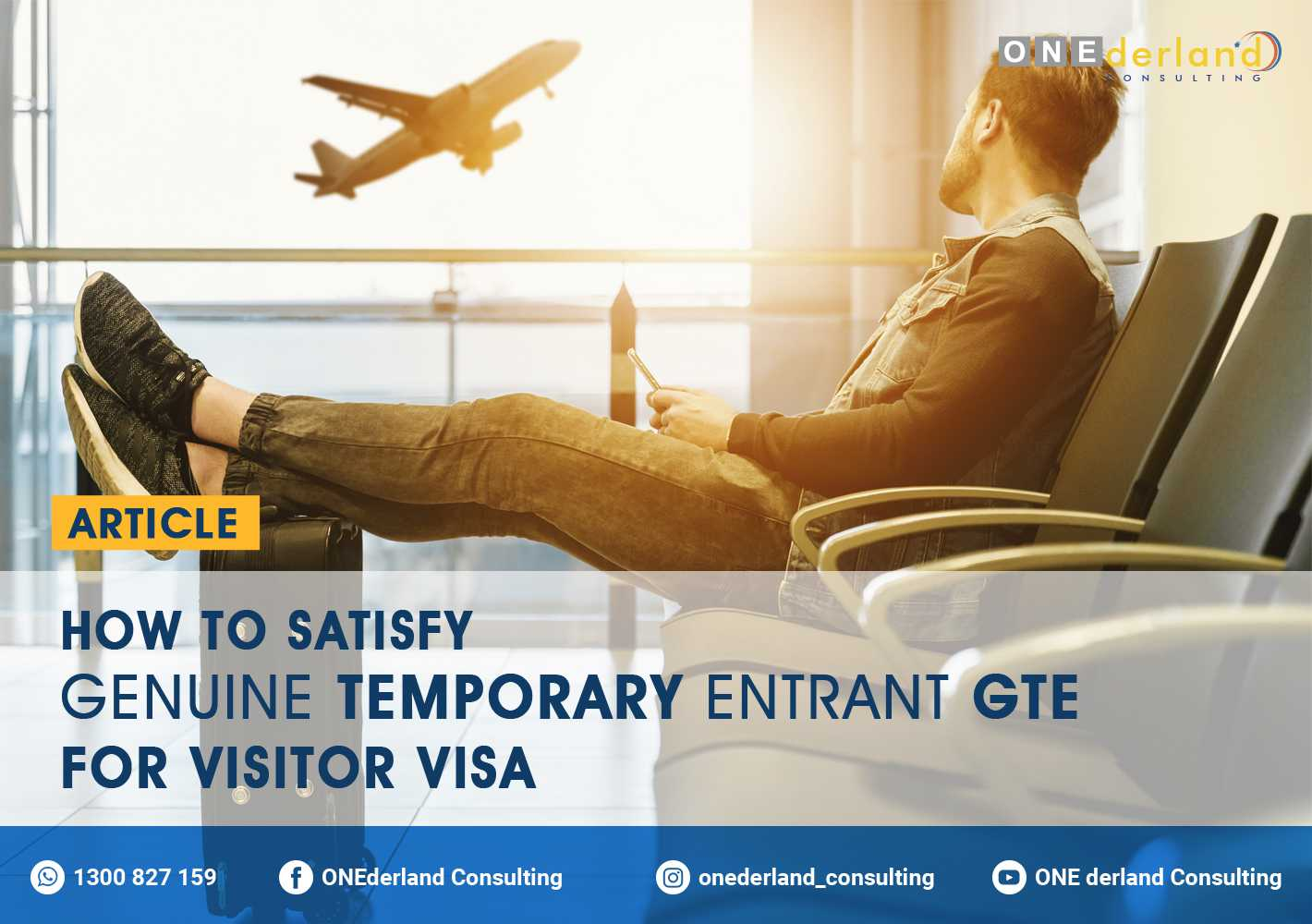 How to Satisfy Genuine Temporary Entrant GTE for Visitor Visa
