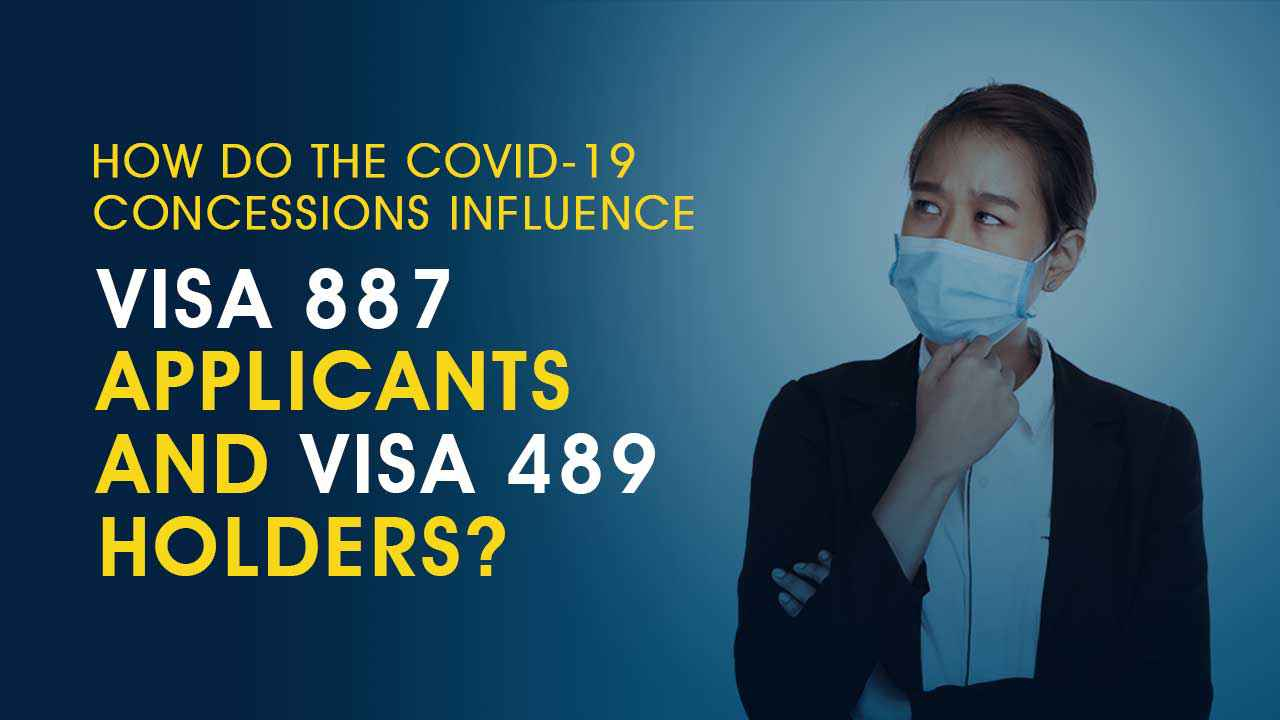The COVID-19 Concessions affect Visa 887 Applicants and Visa 489 Holders