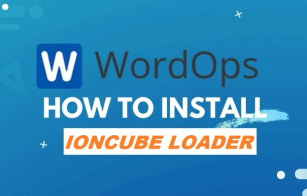 Install IonCube Loader Wordops in VPS