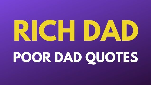 Rich Dad Poor Dad Quotes