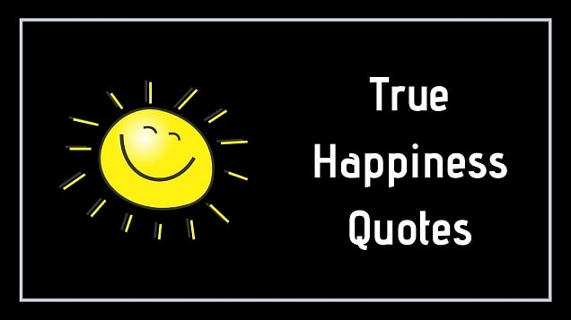 True Happiness Quotes
