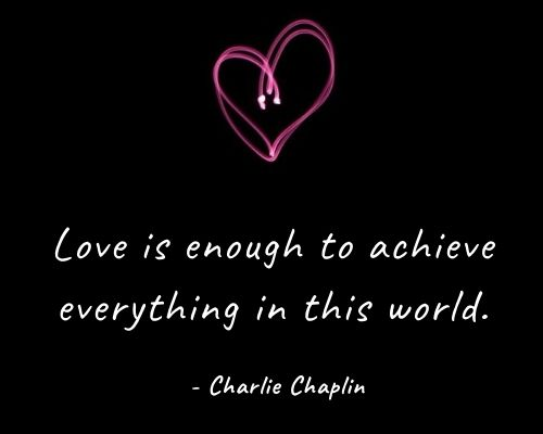 charlie chaplin quotes about love