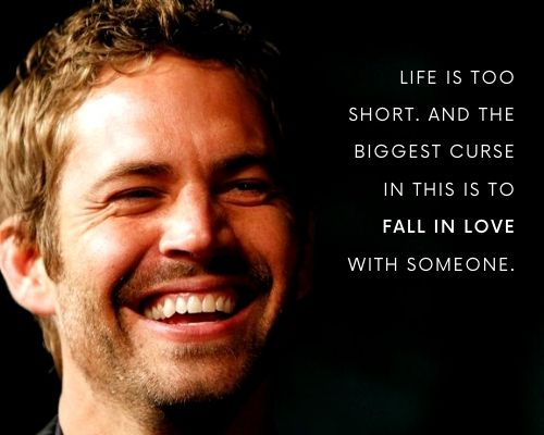 Paul Walker Quotes on Life