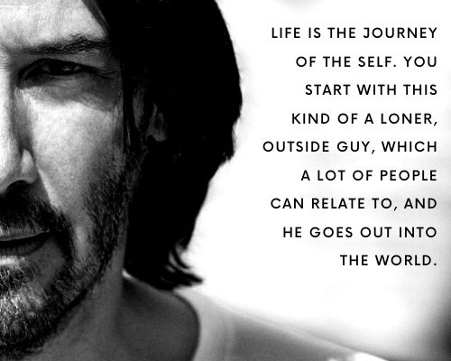 Keanu Reeves Quotes on Life