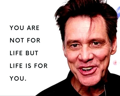 Jim Carrey Quotes About Life
