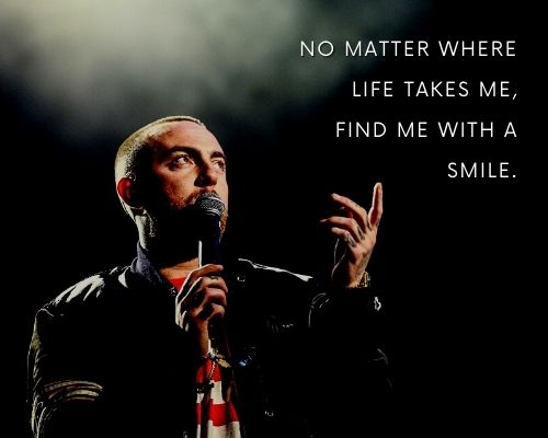 Mac Miller Quotes About Life