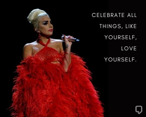 Lady Gaga Quotes About Self-love