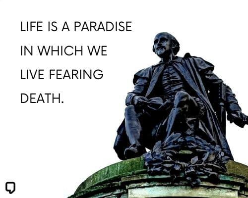 Shakespeare Quotes About Death, William Shakespeare Quotes About Life