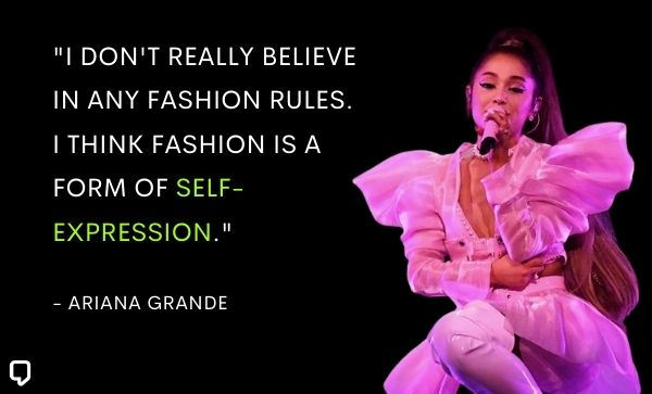 ariana grande quotes about fashion