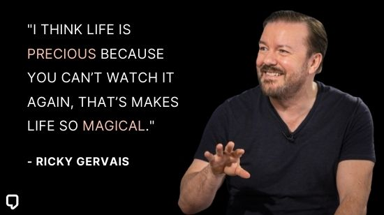 ricky gervais quotes on life