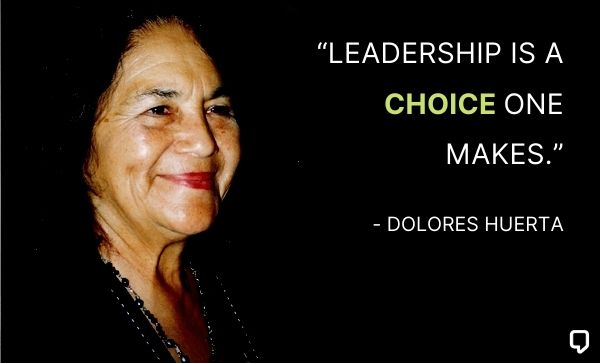 dolores huerta quotes on leadership