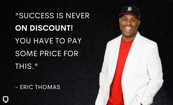 Eric Thomas Quotes About Succes