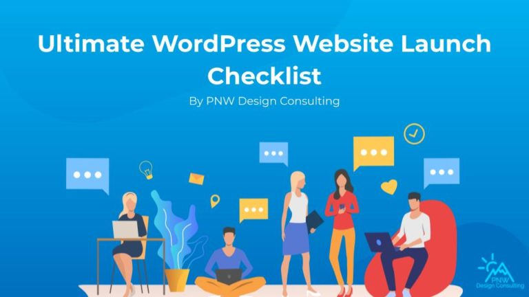 Ultimate Web Launch Survival guide Checklist By PNW Design Consulting
