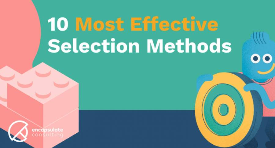 The 10 Most Effective Selection Methods