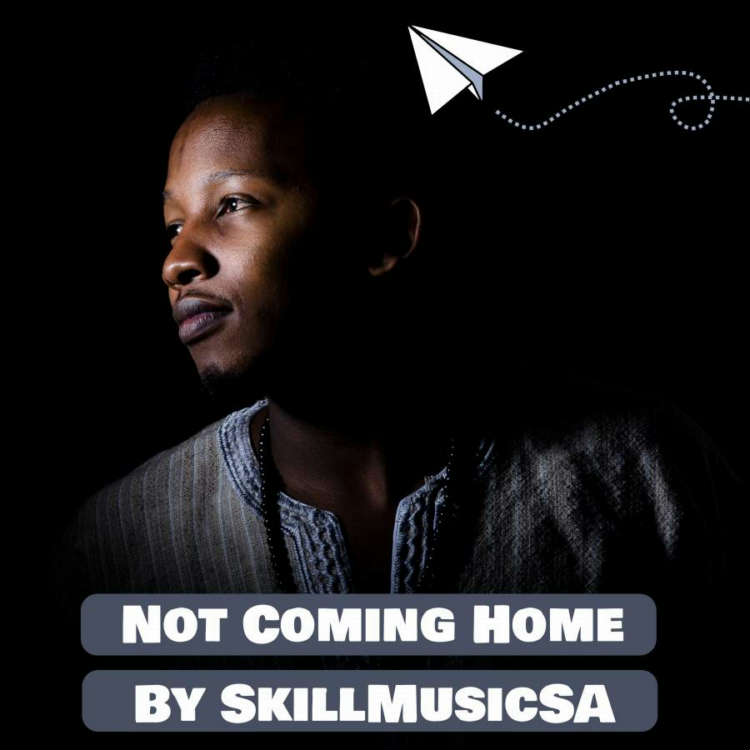 Skillmusicsa releases first single 'Not Coming Home' off his new EP 'Jumped on a plane and wrote this ep 2'