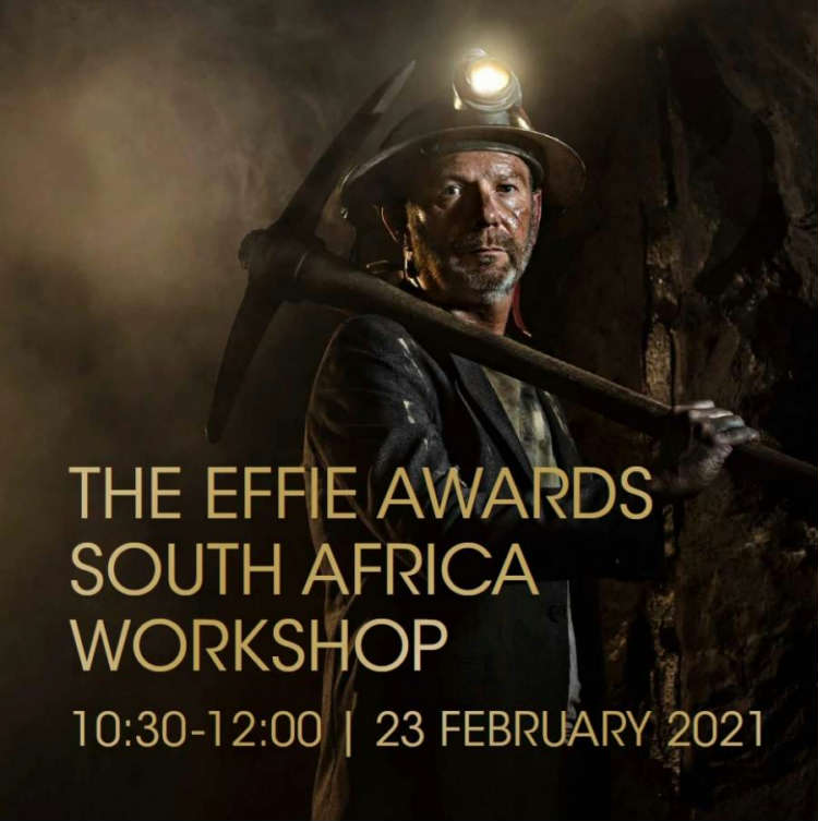 The 2021 Effie Awards South Africa season opens with virtual entry workshop on Tuesday, 23rd February