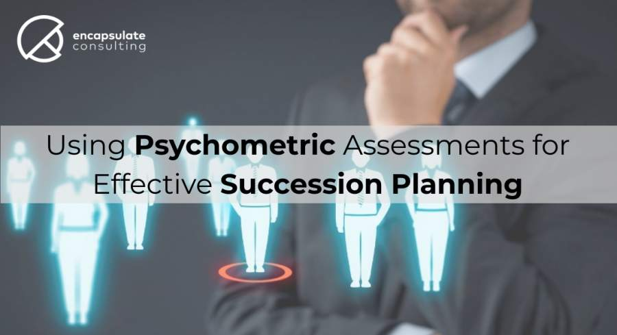 Psychometric Assessments and Succession Plan Strategies