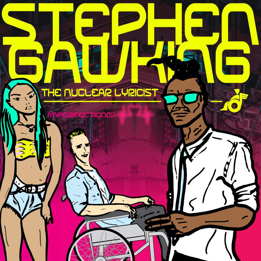 Stephen Gawking – The Nuclear Lyricist Releases His Second Single 'I'mperfection(s) feat Pablo The God & Joy Swaks