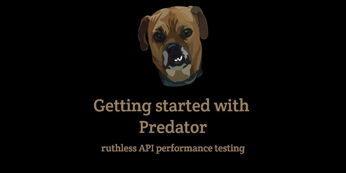 Getting Started with Predator - ruthless API performance testing