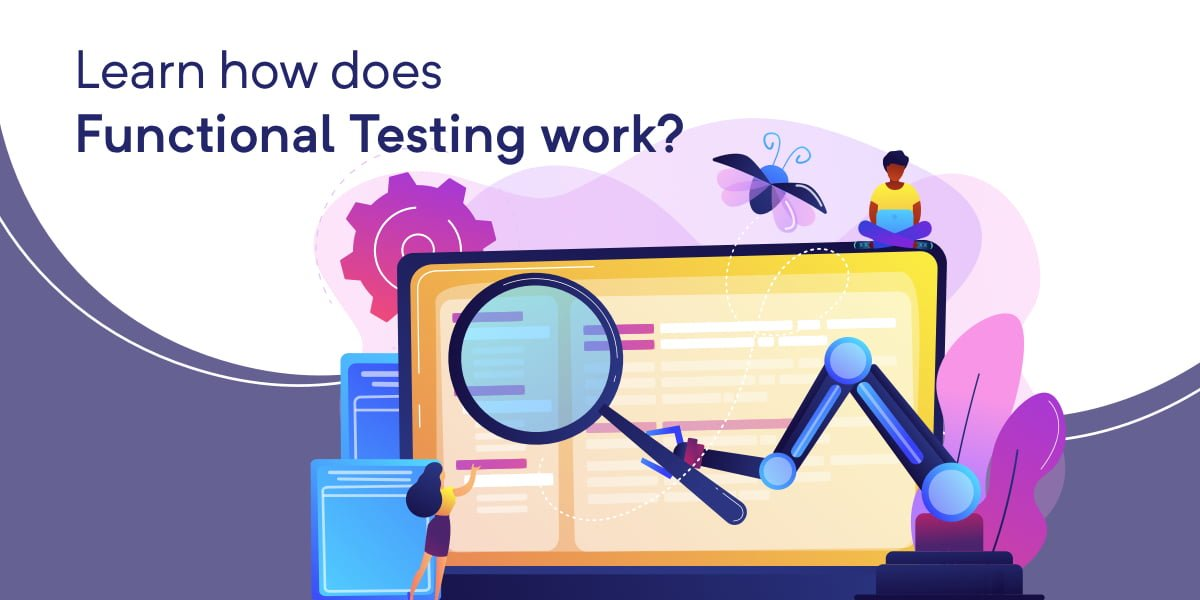 Learn how does functional testing work