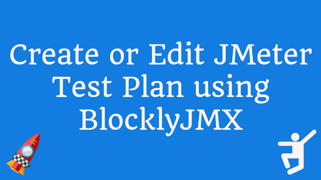 BlocklyJMX - Online Editor for JMeter