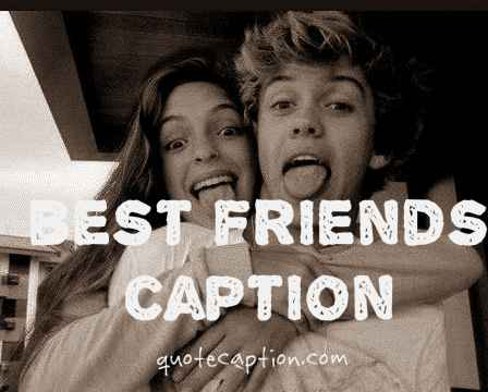 Caption For Pic With Best Friend 1
