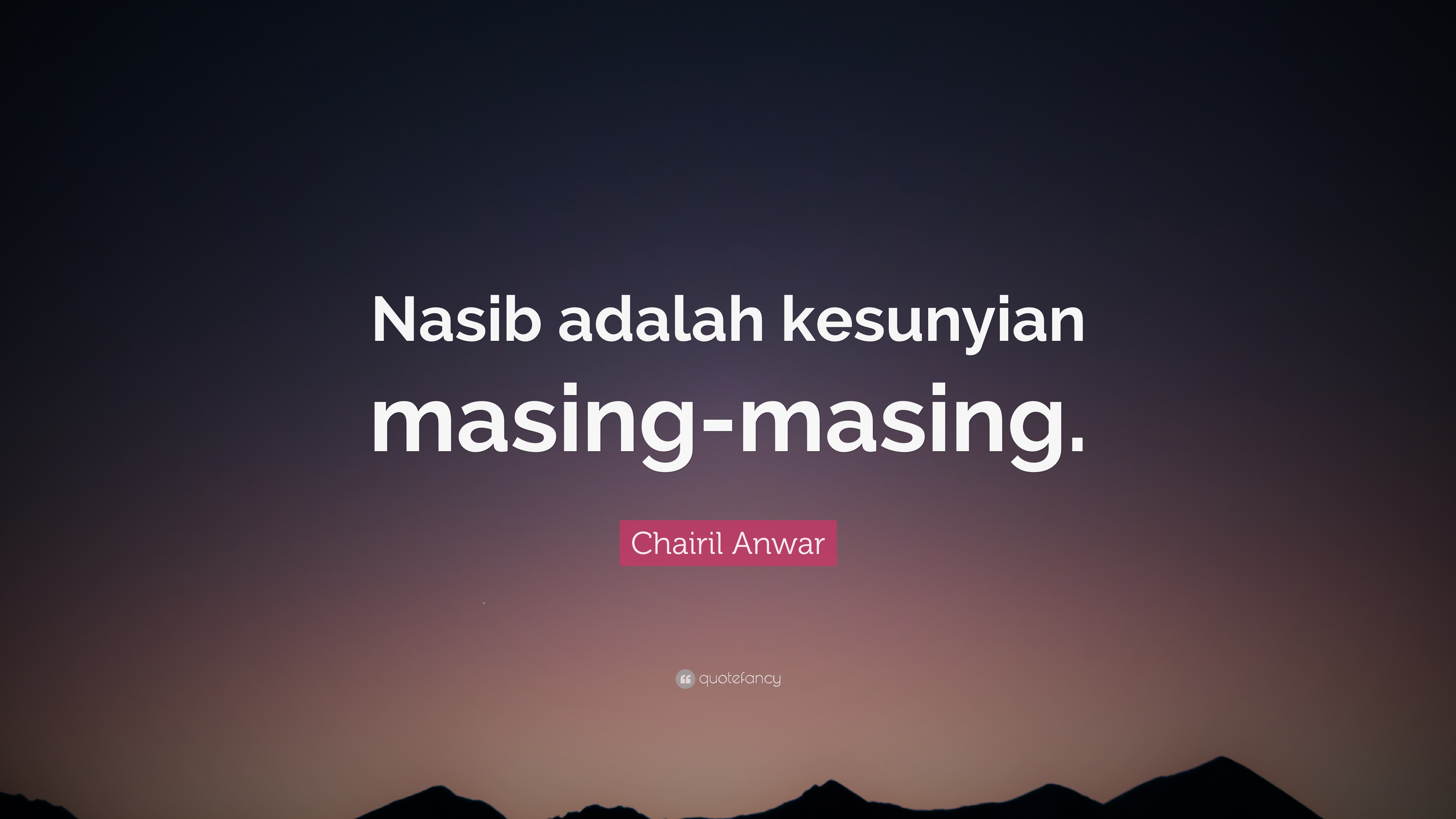 Quotes Chairil Anwar 3